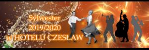 Sylwester 2019 - 2020 w Giżycku, Hotel Czesław zaprasza